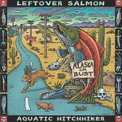 Leftover Salmon – Aquatic Hitchhiker