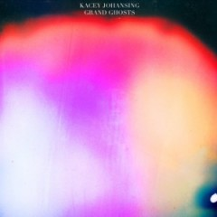 Kacey Johansing – Grand Ghosts
