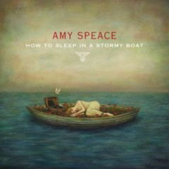 Amy Speace - How to Sleep in a Stormy Boat