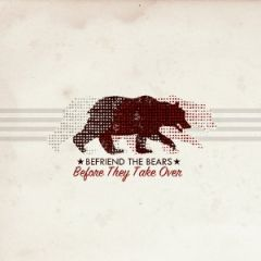 Befriend The Bears – Before They Take Over