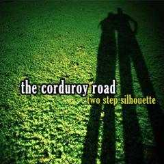 The Corduroy Road - Two Step Silhouette