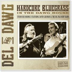 Del and Dawg - Hardcore Bluegrass in the Dawg House