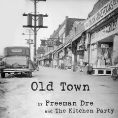 Freeman Dre And The Kitchen Party - Old Town