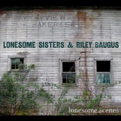 Lonesome Sisters & Riley Baugus