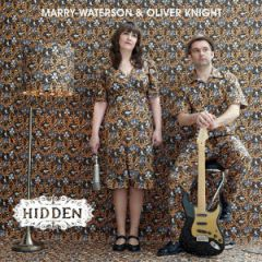 Marry Waterson & Oliver Knight - Hidden