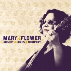 Mary Flower – Misery Loves Company