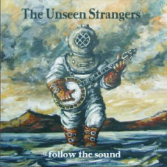 The Unseen Strangers - Follow The Sound